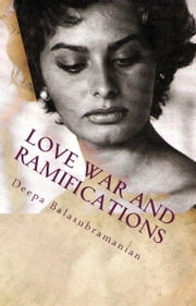 Love War And Ramifications ebook by Deepa Balasubramanian