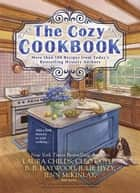 The Cozy Cookbook - More than 100 Recipes from Today's Bestselling Mystery Authors ebook by Julie Hyzy, Laura Childs, Cleo Coyle,...