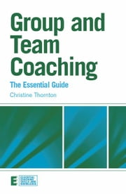 Group and Team Coaching - The Essential Guide ebook by Christine Thornton