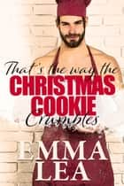 That's The Way The Christmas Cookie Crumbles ebook by