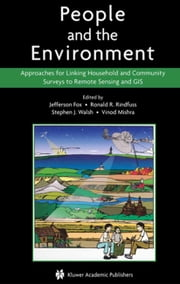 People and the Environment - Approaches for Linking Household and Community Surveys to Remote Sensing and GIS ebook by