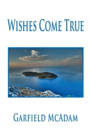 Wishes Come True ebook by Garfield McAdam
