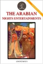 The Arabian Nights Entertainments with 4 color - (FREE Audiobook Included!) ebook by Anonymous