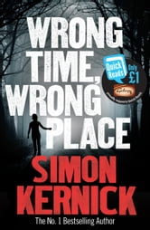 Wrong Time, Wrong Place ebook by Simon Kernick