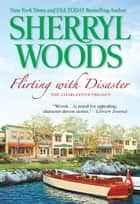 Flirting with Disaster ebook by Sherryl Woods