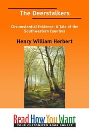 The Deerstalkers Circumstantial Evidence: A Tale Of The Southwestern Counties ebook by Herbert Henry William