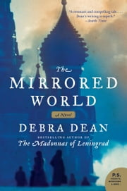 The Mirrored World - A Novel ebook by Debra Dean