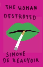 The Woman Destroyed ebook by Simone De Beauvoir