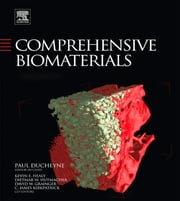 Comprehensive Biomaterials - Online Version ebook by Paul Ducheyne,Kevin Healy,Dietmar E. Hutmacher,David W. Grainger,C. James Kirkpatrick