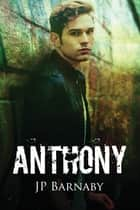 Anthony ebook by J.P. Barnaby