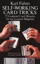 Self-Working Card Tricks ebook by Karl Fulves