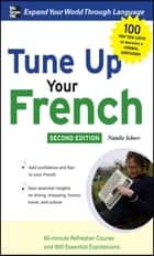Tune Up Your French with MP3 Disc ebook by Natalie Schorr