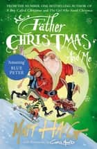 Father Christmas and Me ebook by Matt Haig, Chris Mould
