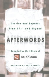 Afterwords - Stories and Reports from 9/11 and Beyond ebook by The Editors of Salon.com