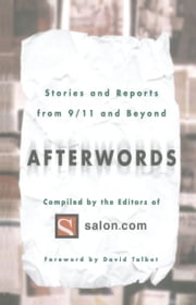 Afterwords - Stories and Reports from 9/11 and Beyond ebook by The Editors of Salon.com,David Talbot