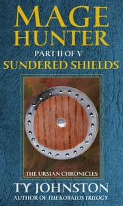 Mage Hunter: Episode 2: Sundered Shields ebook by Ty Johnston