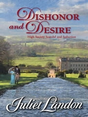 Dishonor and Desire ebook by Juliet Landon