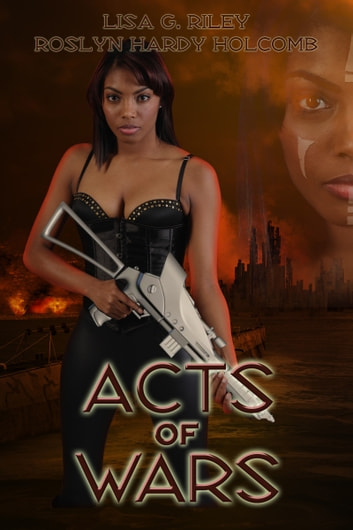 Acts Of Wars ebook by Roslyn Hardy Holcomb,Lisa G. Riley