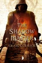 The Shadow Master eBook by Craig Cormick