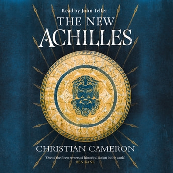 The New Achilles audiobook by Christian Cameron
