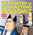 I'm Tempted to Stop Acting Randomly: A Dilbert Book