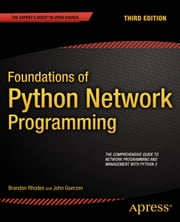 Foundations of Python Network Programming ebook by Brandon Rhodes,John Goerzen