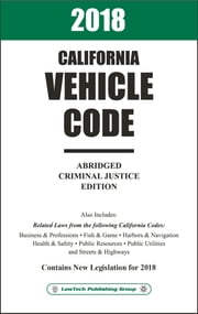 2018 California Vehicle Code Abridged ebook by LawTech Publishing Group