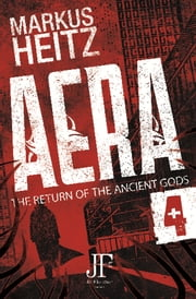 Aera Book 4 - The Return of the Ancient Gods eBook by Markus Heitz, Emily Gunning