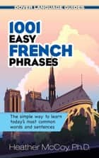 1001 Easy French Phrases ebook by Heather McCoy