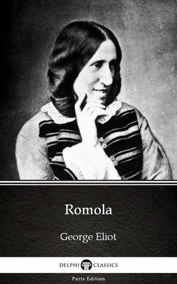 Romola by George Eliot - Delphi Classics (Illustrated) ebook by George Eliot