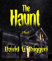 The Haunt ebook by David Ruggeri