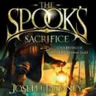 The Spook's Sacrifice - Book 6 audiobook by Joseph Delaney