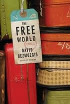 The Free World ebook by David Bezmozgis