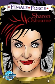 Female Force: Sharon Osbourne ebook by Leon McKenzie,Jayfri Hashim