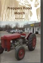 Preppers Road March ebook by Ron Foster
