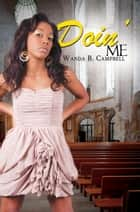 Doin' Me ebook by Wanda B. Campbell