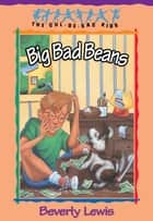 Big Bad Beans (Cul-de-sac Kids Book #22) ebook by Beverly Lewis, Janet Huntington