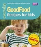 Good Food: Recipes for Kids ebook by Angela Nilsen,Jeni Wright