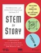 STEM to Story - Enthralling and Effective Lesson Plans for Grades 5-8 eBook by 826 National
