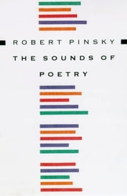 The Sounds of Poetry - A Brief Guide ebook by Robert Pinsky