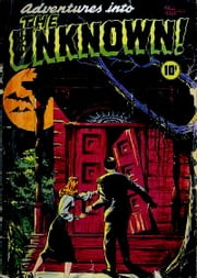 Adventures into the Unknown Six Issue Jumbo Comic ebook by Ed Montz