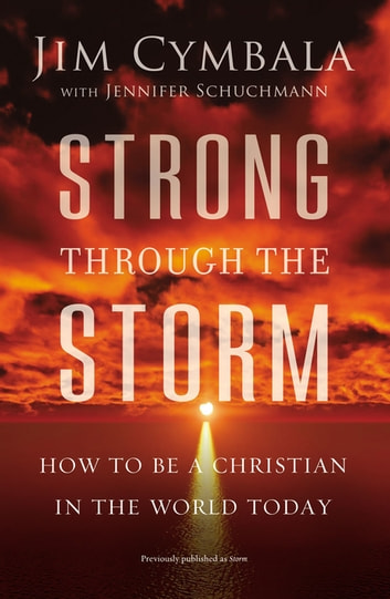 Strong Through The Storm Ebook By Jim Cymbala 9780310349372