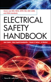 Electrical Safety Handbook, 4th Edition ebook by John Cadick,Mary Capelli-Schellpfeffer,Dennis Neitzel,Al Winfield