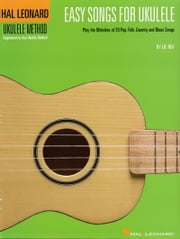 Easy Songs for Ukulele (Songbook) - Play the Melodies of 20 Pop, Folk, Country, and Blues Songs ebook by Lil' Rev