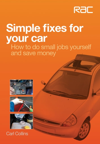 Simple fixes for your car - - How to do small jobs for yourself and save money ebook by Carl Collins
