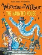 Winnie and Wilbur: The Haunted House ebook by Valerie Thomas, Korky Paul