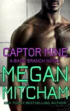 Captor Mine ebook by Megan Mitcham