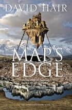Map's Edge - The Tethered Citadel Book 1 ebook by David Hair