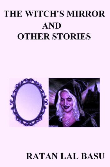 The Witch's Mirror And Other Stories ebook by Ratan Lal Basu