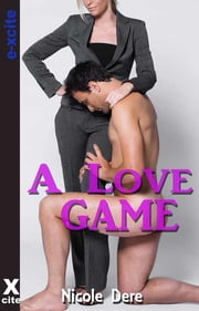 A Love Game - An erotic novel ebook by Nicole Dere
